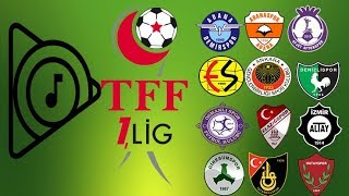 TFF 1.LİG TAKIMLARI ŞARKILARI 2018-2019