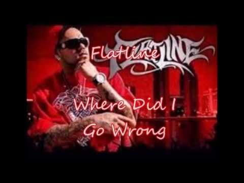 Flatline - Where Did I Go Wrong Lyrics