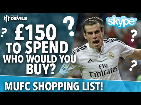 £150m To Spend: Who Would You Buy? | Manchester United Shopping List | Skype