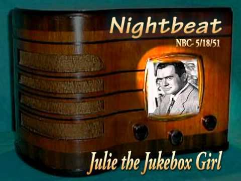 "Nightbeat ""Julie the Jukebox Girl"" Frank Lovejoy NBC 5/18/51"