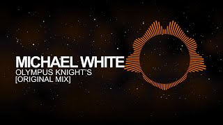 [Electro House] - Michael White - Olympus Knight's