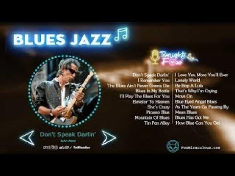 Best Blues Music   The Best Blues Music Of All Time   Best Blues Rock Songs Playlist    Jazz Blues
