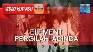 Element Pergilah Adinda (New Version)
