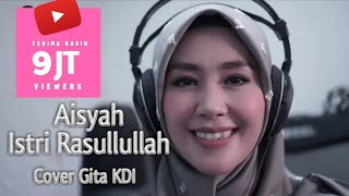 Download lagu AISYAH ISTRI RASULULLAH (COVER GITA KDI)