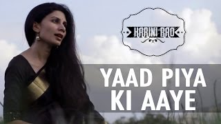 Yaad Piya Ki Aaye Song By Harini Rao -  If Only I Could Fly
