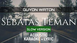 Guyon Waton - Sebatas Teman ( Acoustic Karaoke)
