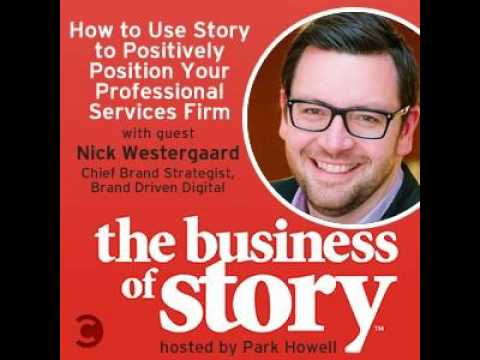How to Use Story to Positively Position Your Professional Services Firm