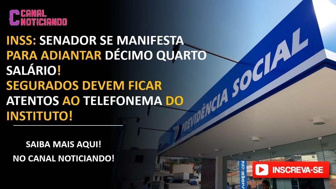 INSS: SENADOR SE MANIFESTA SOBRE 14º SALÁRIO EXTRA + REAGENDAMENTO AUTOMÁTICO POR TELEFONEMA!