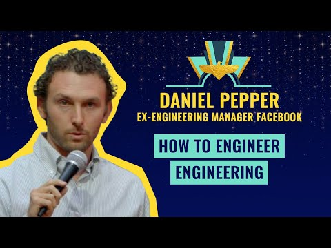 How to engineer engineering - Daniel Pepper, ex-Engineering Manager Facebook