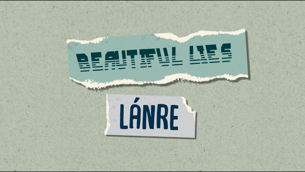 Download Lánre - Beautiful Lies ft. Zaya Malák [Lyric Video]