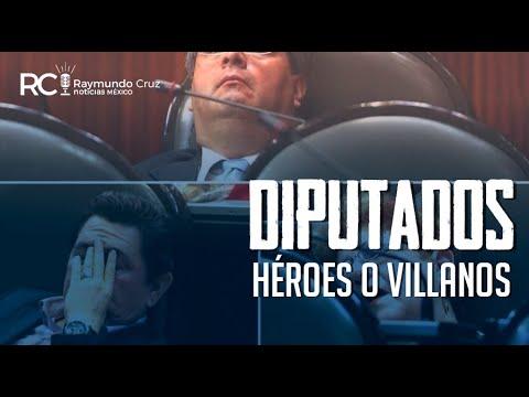 ¡DIPUTADOS HÉROES O VILLANOS!
