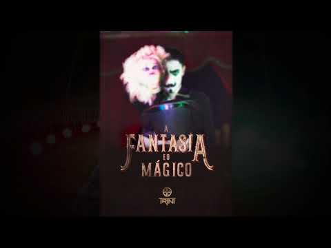 A Fantasia e o Mágico - TRINI