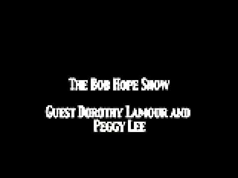 Bob Hope Show guest Dorothy Lamour & Peggy Lee OTR