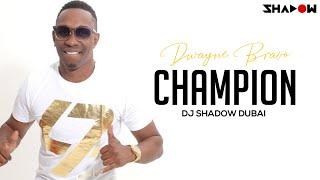 Dwayne Bravo | Champion | DJ Shadow Dubai Remix | Full Video