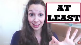 """How to use """"AT LEAST"""": Advanced English Vocabulary Lesson"""