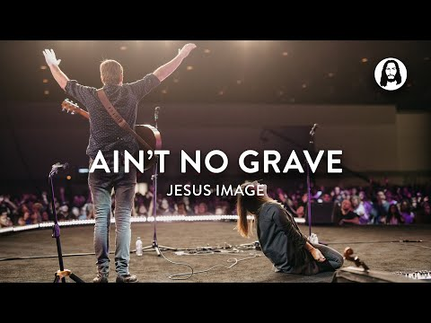 Ain't No Grave | Molly Skaggs | Jonathan And Melissa Helser | Jesus '19