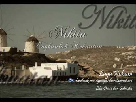 Engkaulah Kekuatan - Nikita
