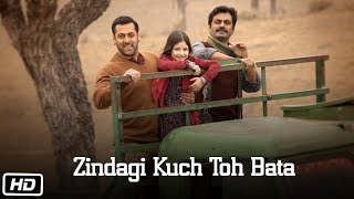 Zindagi Kuch Toh Bata (Video Song) | Bajrangi Bhaijaan