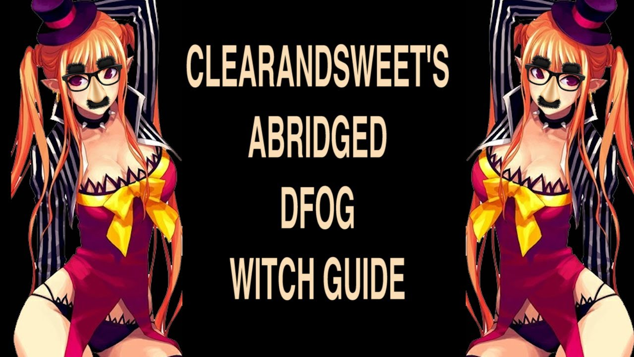 Clearandsweets Abridged Dfog Witch Guide Youtube
