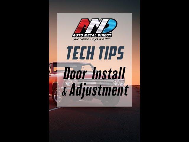 Auto Metal Direct Tech Tips - Door Installation and Adjustment by Craig Hopkins