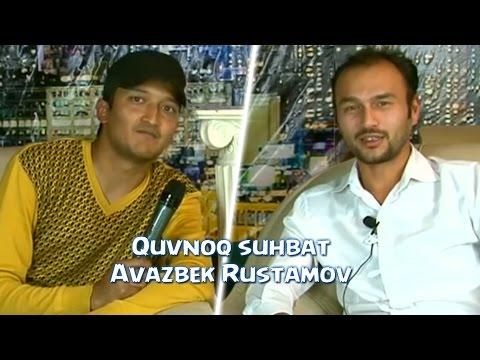 Quvnoq Suhbat - Avazbek Rustamov Bilan | Кувнок сухбат - Авазбек Рустамов билан