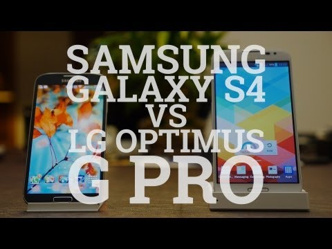 Samsung Galaxy S4 vs LG Optimus G Pro (video)