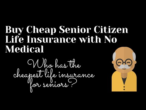 Buy Cheap Senior Citizen Life Insurance with No Medical