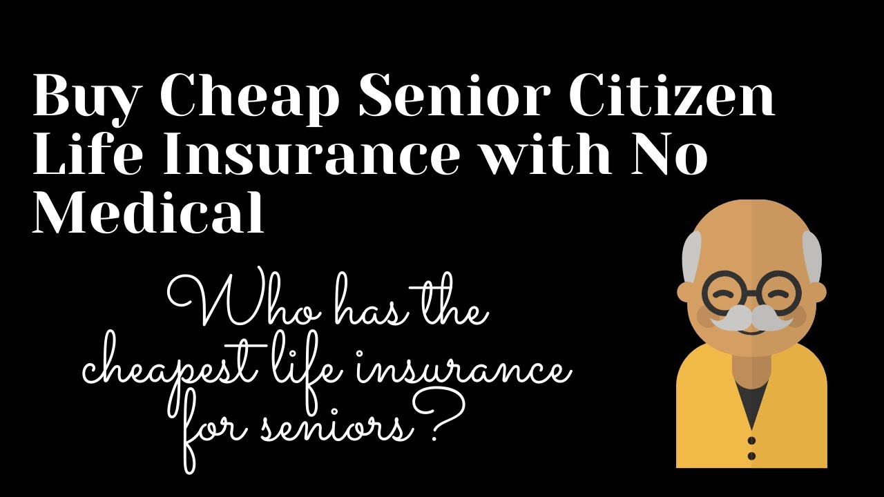 Senior Life Insurance Quotes Online Fascinating Buy Cheap Senior Citizen Life Insurance With No Medical  Youtube
