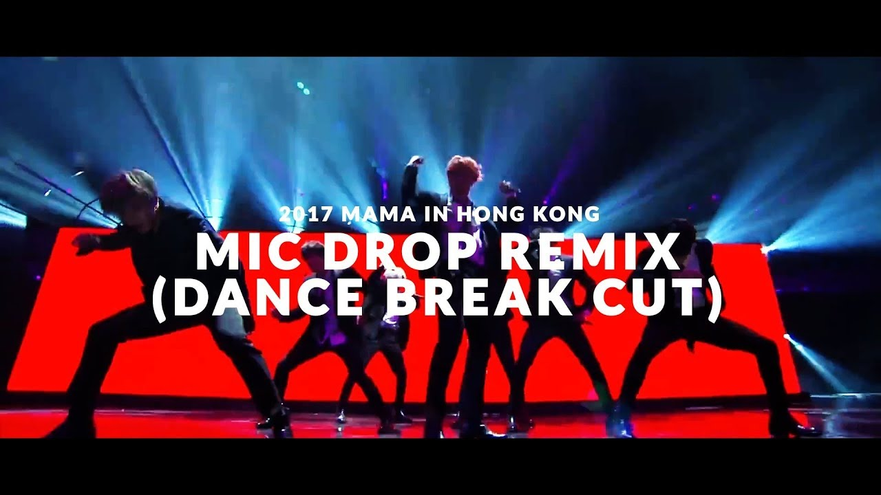 BTS 2017 MAMA in Hong Kong - MIC Drop Remix (Dance Break Cut)
