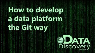 How to develop a data platform the Git way