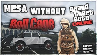 (STILLL WORKING) HOW TO GET MESA WITH NO ROLL CAGE   GTA 5 ONLINE GLITCH   UPDATE 1.46