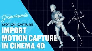 Cinema 4D Tutorial - Import Motion Capture Data Into Cinema 4D