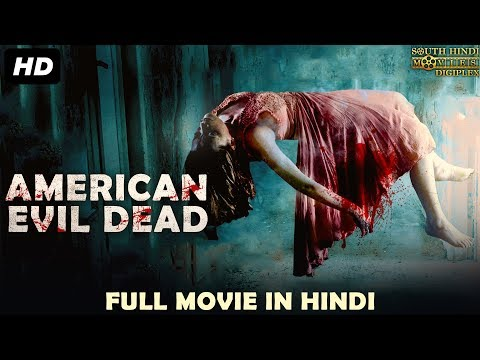 american-evil-dead-(2018)-new-released-full-hindi-dubbed-movie-|-horror-movies-in-hindi-2018