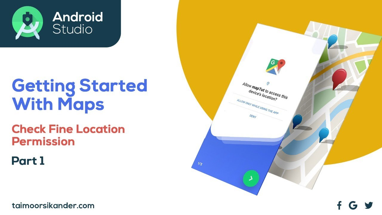 Getting started with Google Maps - How to ACCESS FINE LOCATION Permission - Part 1