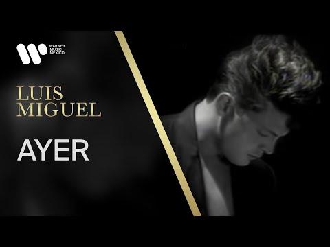Luis Miguel - Ayer - Video Oficial