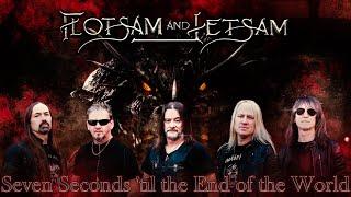 Flotsam and Jetsam - Seven Seconds 'til the End of the World [2021//HQ]