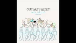 Our Last Night- Sunrise ACOUSTIC (Lyrics)