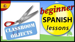 Classroom Objects In Spanish | Beginner Spanish Lessons For Children