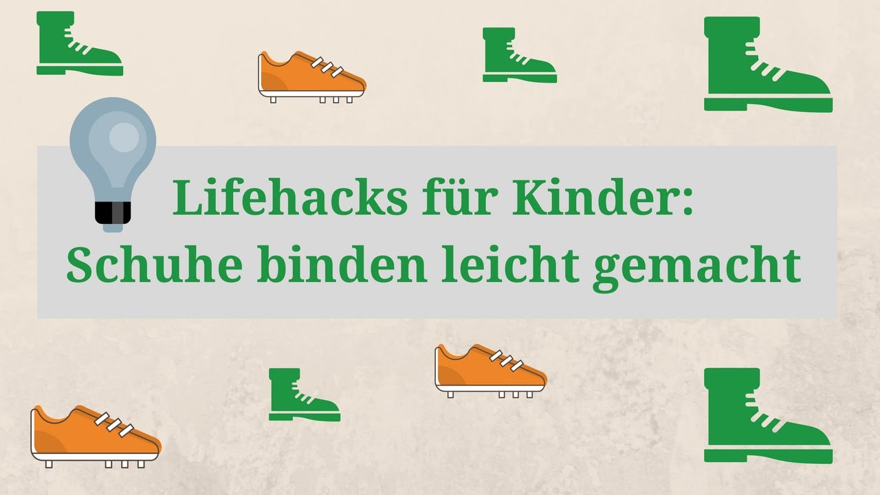 lifehacks f r kinder schuhe binden leicht gemacht 3. Black Bedroom Furniture Sets. Home Design Ideas