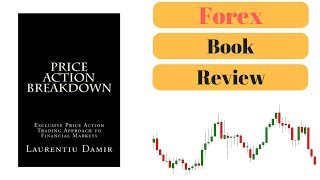 Forex Trading Book - Episode 1 - Price Action Breakdown