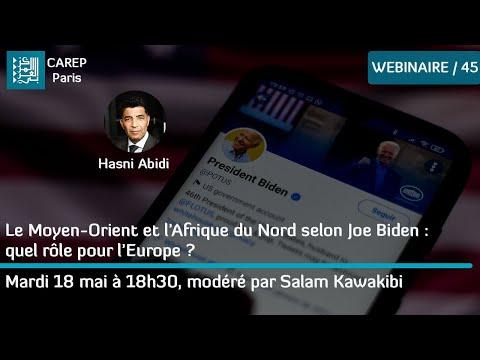 Webinaire 45 / Le Moyen-Orient et l'Afrique du Nord selon Joe Biden : quel rôle pour l'Europe ?