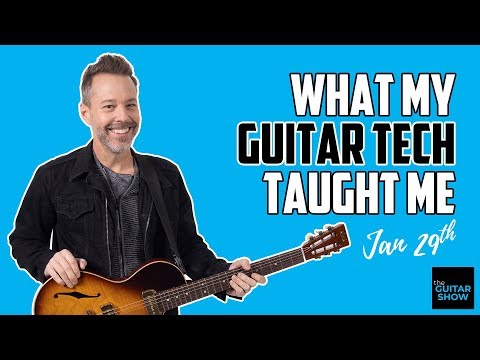 What My Guitar Tech Taught Me - LIVE