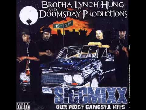 Brotha Lynch Hung - Siccmixx - Our Most Gangsta Hits (with Doomsday Productions) 2004  Full Album