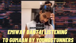@Emiway Bantai listening to Gumaan by @Young Stunners