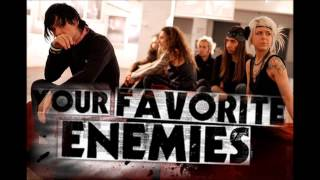 Your Favorite Enemies - I Just Want You To Know (Album version)