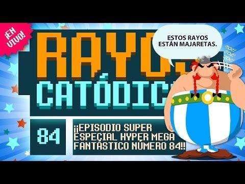 Rayos Catódicos - Episodio 84: Episodio super especial hyper mega fantástico número 84!!!