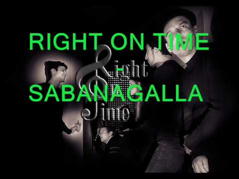 Right On Time - Sabanagalla