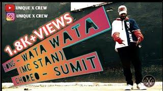 Song - Wata Wata (MC Stan) choreography by ( Sumit Kumar UXC)