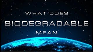 What does biodegradable mean