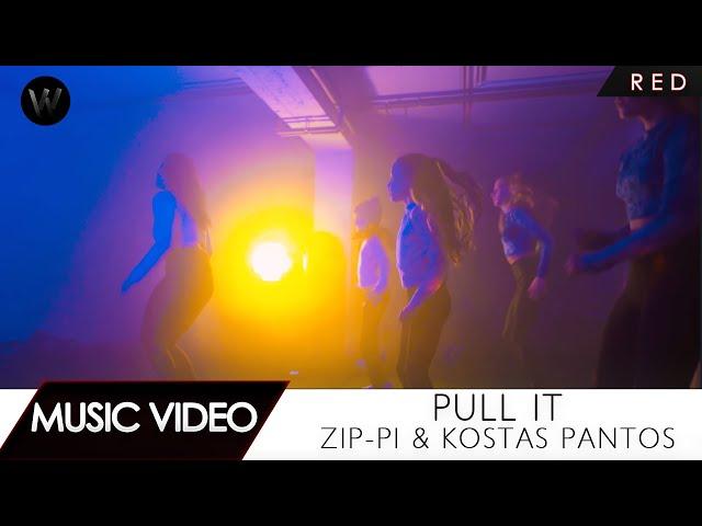 Zip-Pi & Kostas Pantos - Pull It (Official Music Video)